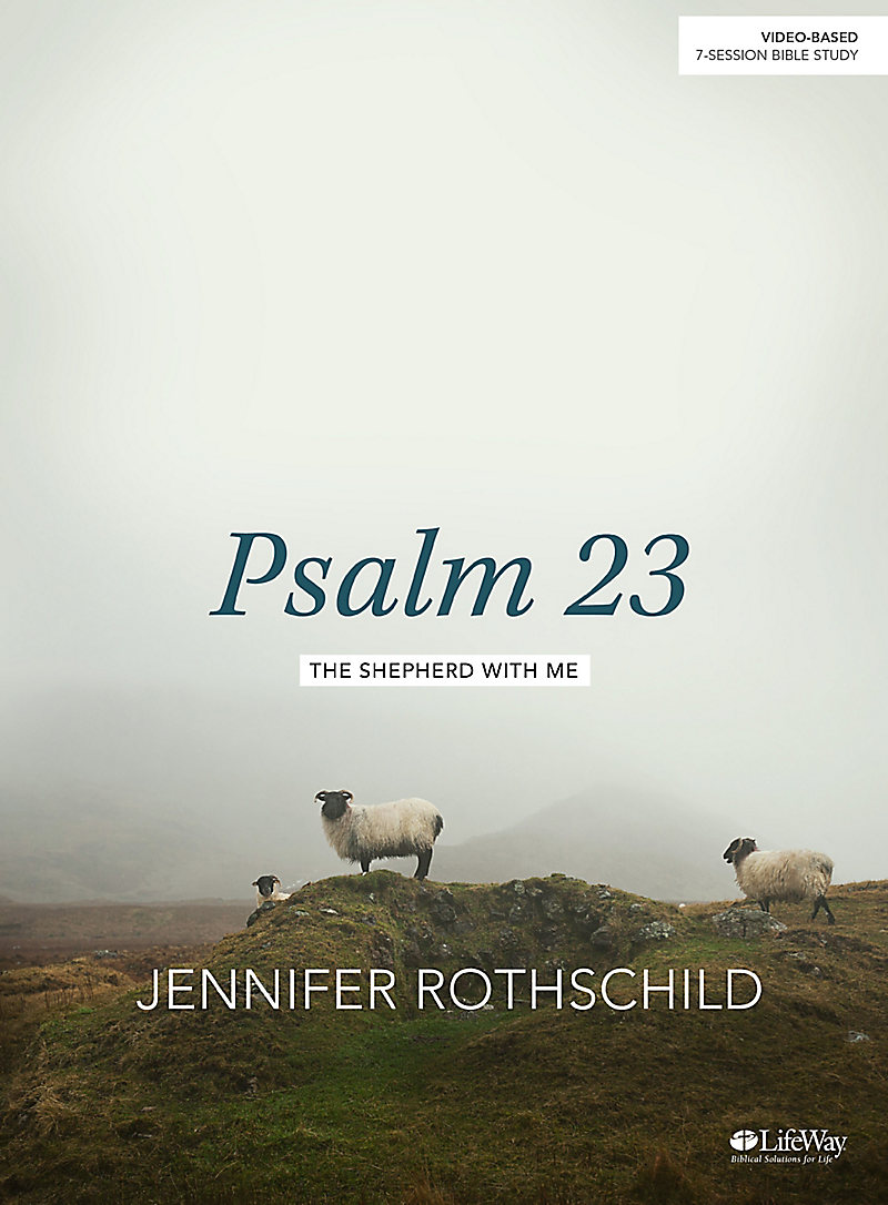 Psalm 23 by Jennifer Rothschild