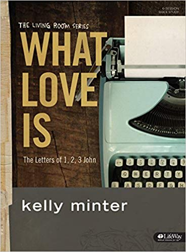 What Love is by Kelly Minter